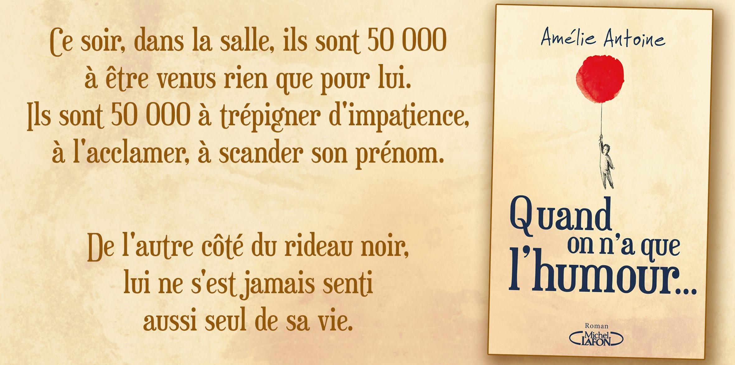 Amelie Antoine Quand on n'a que l'humour